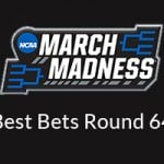 NCAA March Madness Best Bets Round 64