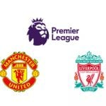 Premier League Man Utd vs Liverpool