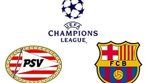 Champions League PSV VS Barcelona